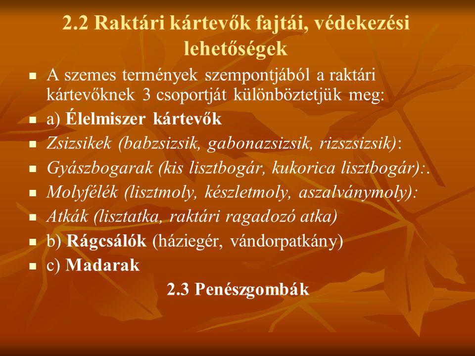 2.2 Raktári kártevők fajtái, védekezési lehetőségek