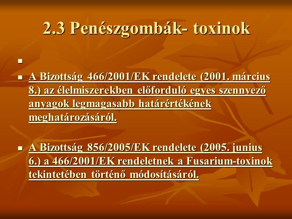 2.3 Penészgombák- toxinok