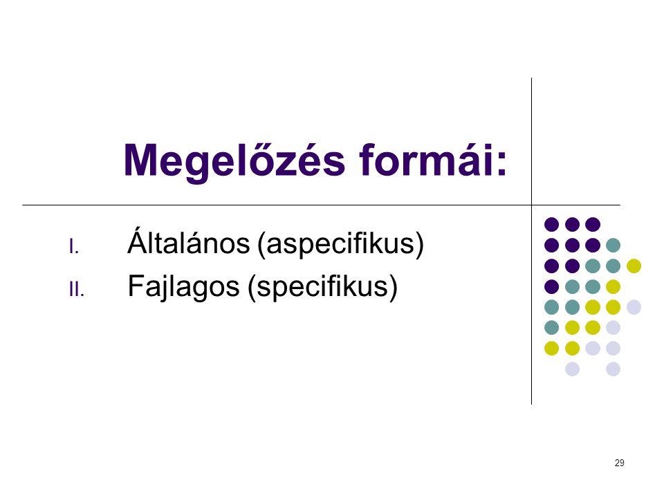 Általános (aspecifikus) Fajlagos (specifikus)