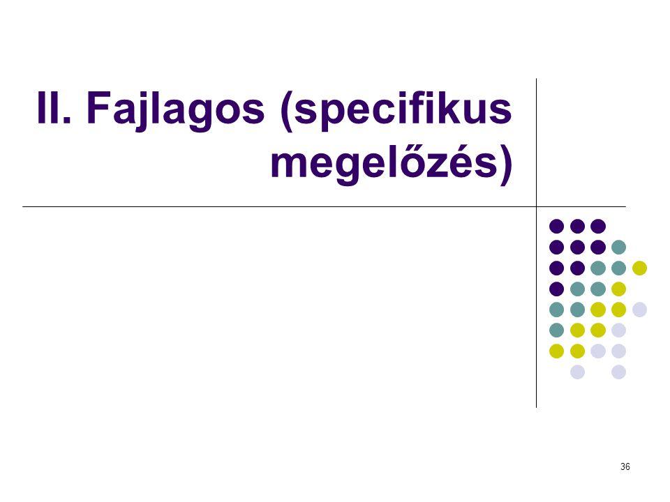 II. Fajlagos (specifikus megelőzés)