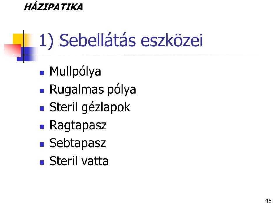 1) Sebellátás eszközei Mullpólya Rugalmas pólya Steril gézlapok