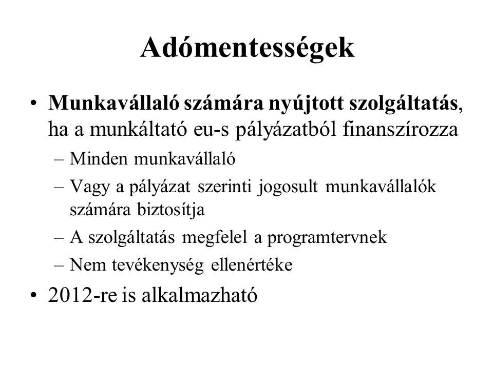 Adómentességek Munkavállaló számára nyújtott szolgáltatás, ha a munkáltató eu-s pályázatból finanszírozza.
