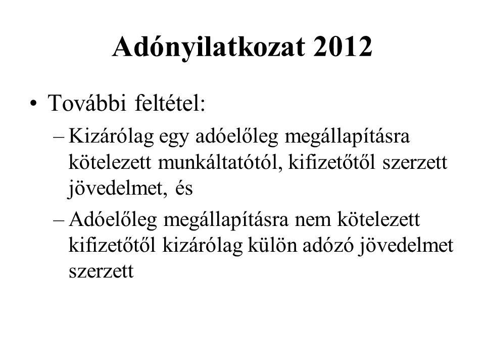 Adónyilatkozat 2012 További feltétel: