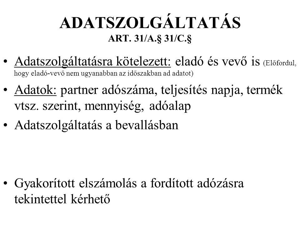 ADATSZOLGÁLTATÁS ART. 31/A.§ 31/C.§