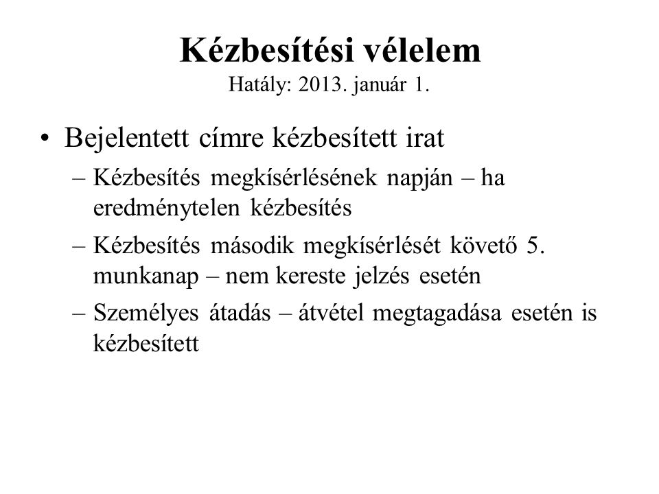 Kézbesítési vélelem Hatály: 2013. január 1.