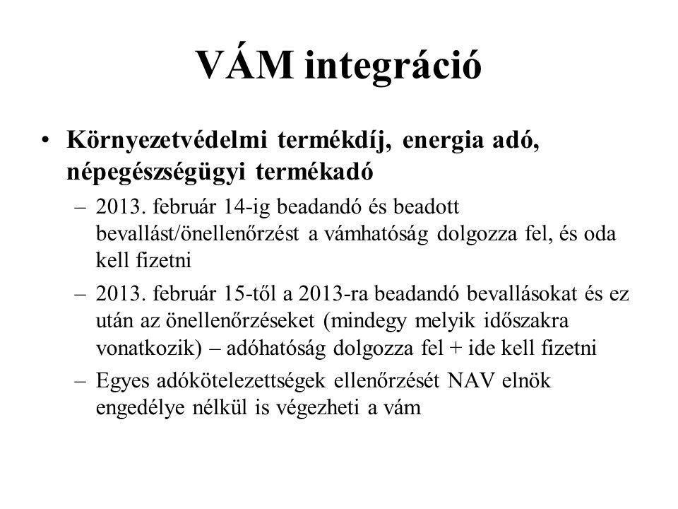 VÁM integráció Környezetvédelmi termékdíj, energia adó, népegészségügyi termékadó.