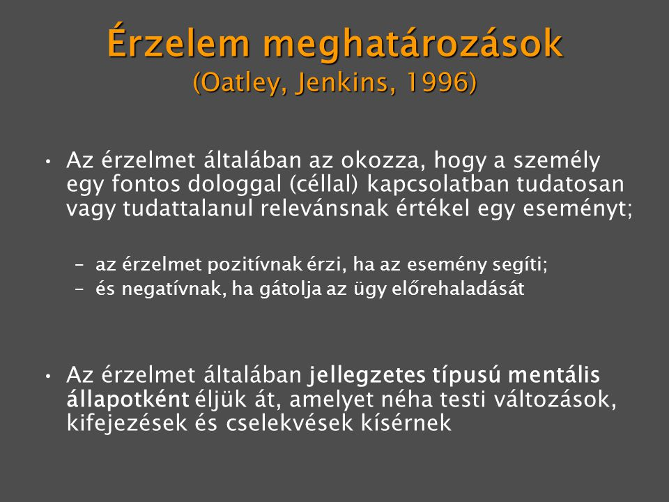Érzelem meghatározások (Oatley, Jenkins, 1996)