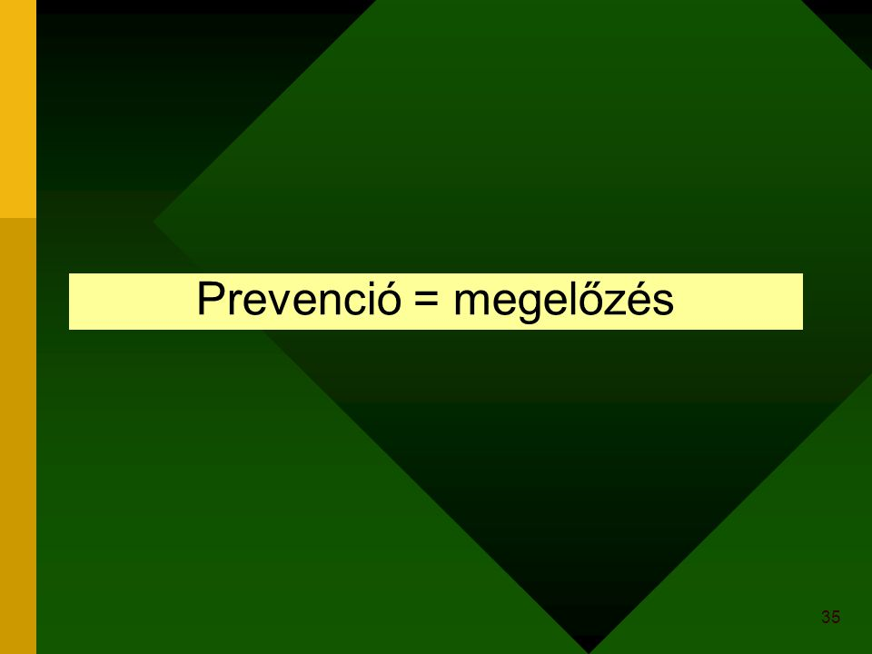 Prevenció = megelőzés