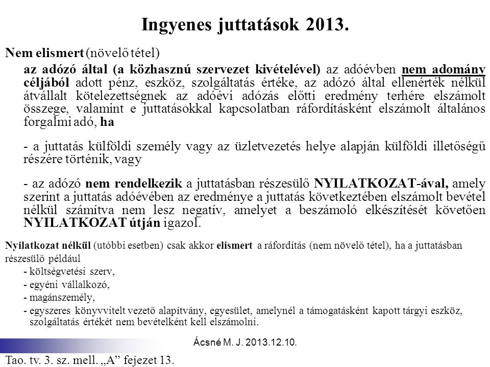 Ingyenes juttatások 2013. Nem elismert (növelő tétel)