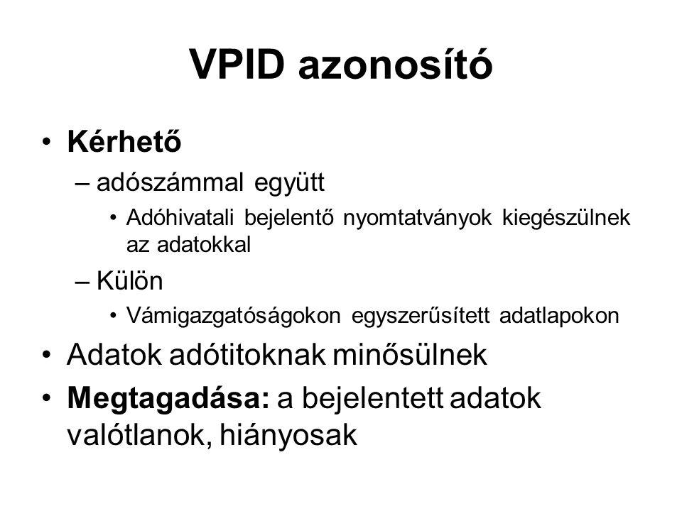 VPID azonosító Kérhető Adatok adótitoknak minősülnek