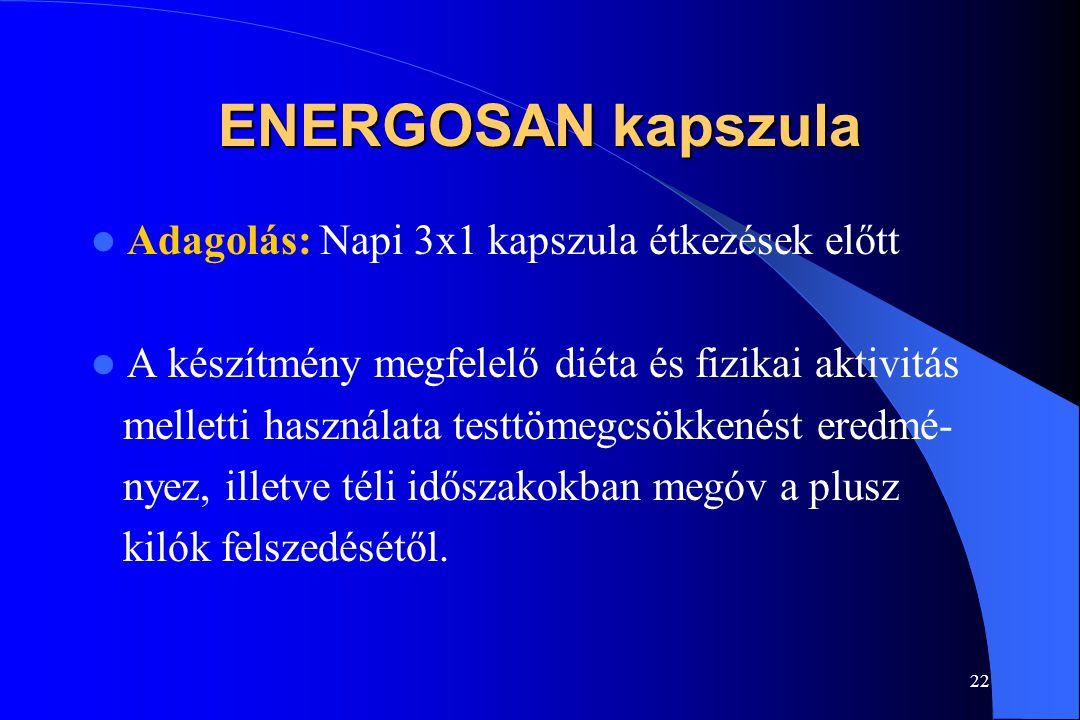 ENERGOSAN kapszula Adagolás: Napi 3x1 kapszula étkezések előtt