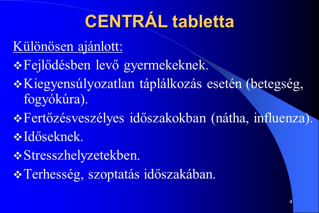 CENTRÁL tabletta Különösen ajánlott: Fejlődésben levő gyermekeknek.