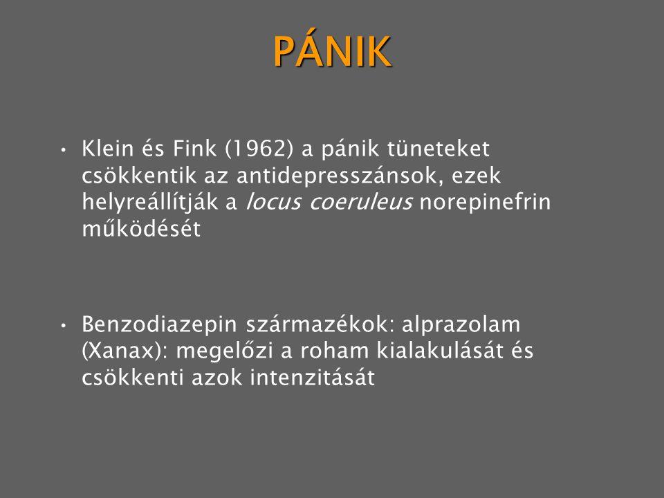 PÁNIK Klein és Fink (1962) a pánik tüneteket csökkentik az antidepresszánsok, ezek helyreállítják a locus coeruleus norepinefrin működését.
