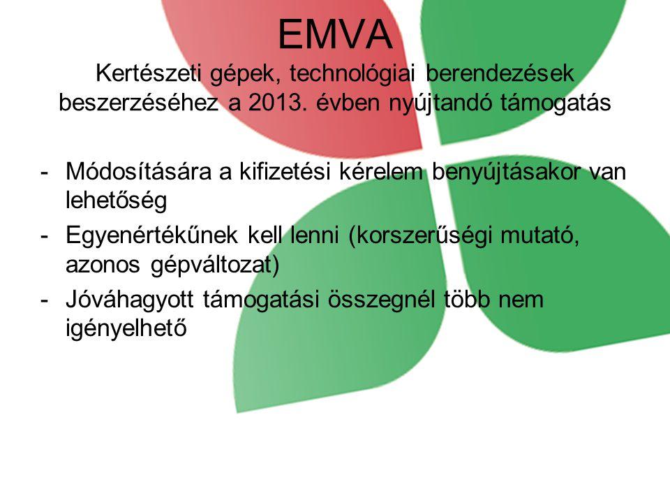 EMVA Kertészeti gépek, technológiai berendezések beszerzéséhez a 2013