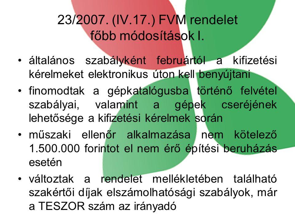 23/2007. (IV.17.) FVM rendelet főbb módosítások I.