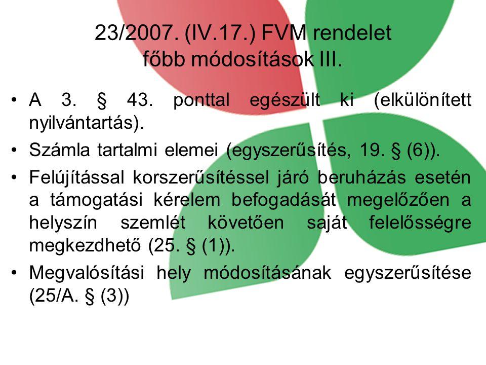 23/2007. (IV.17.) FVM rendelet főbb módosítások III.