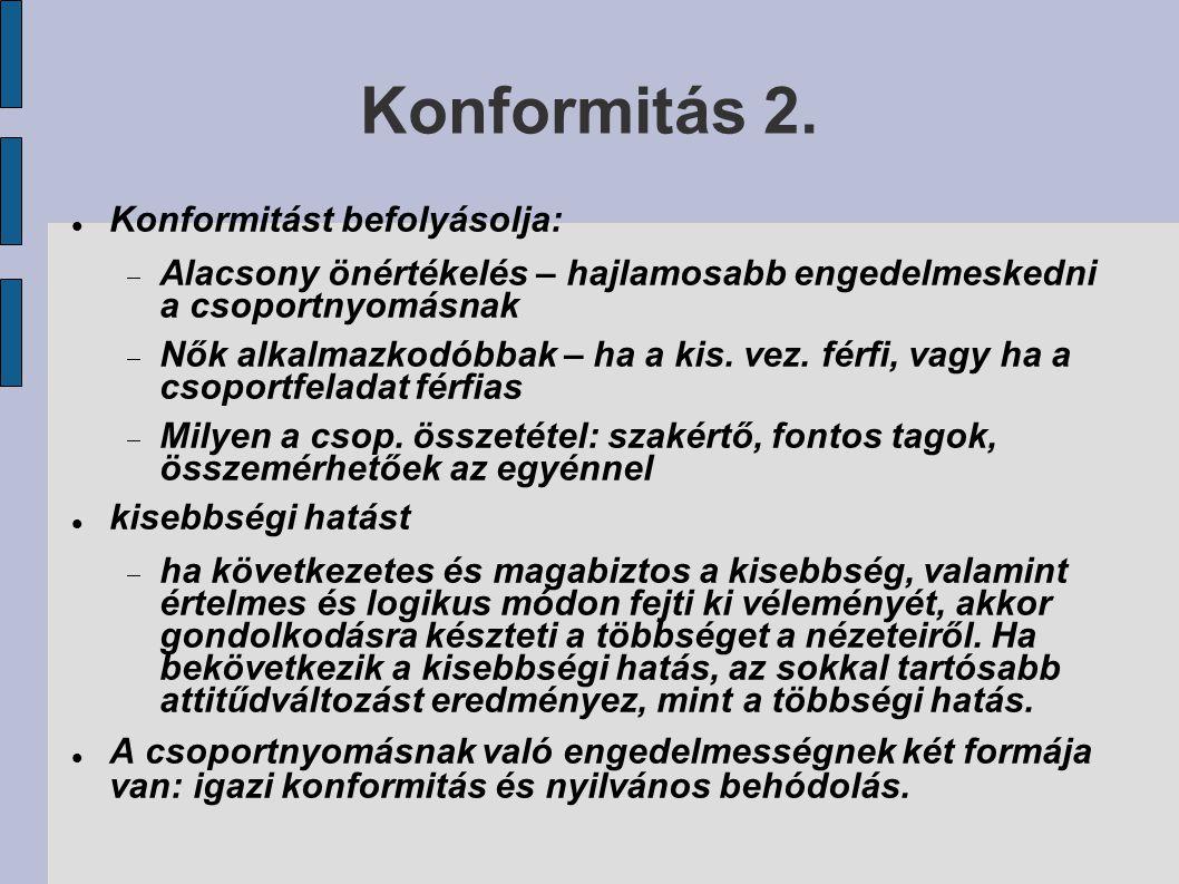 Konformitás 2. Konformitást befolyásolja: