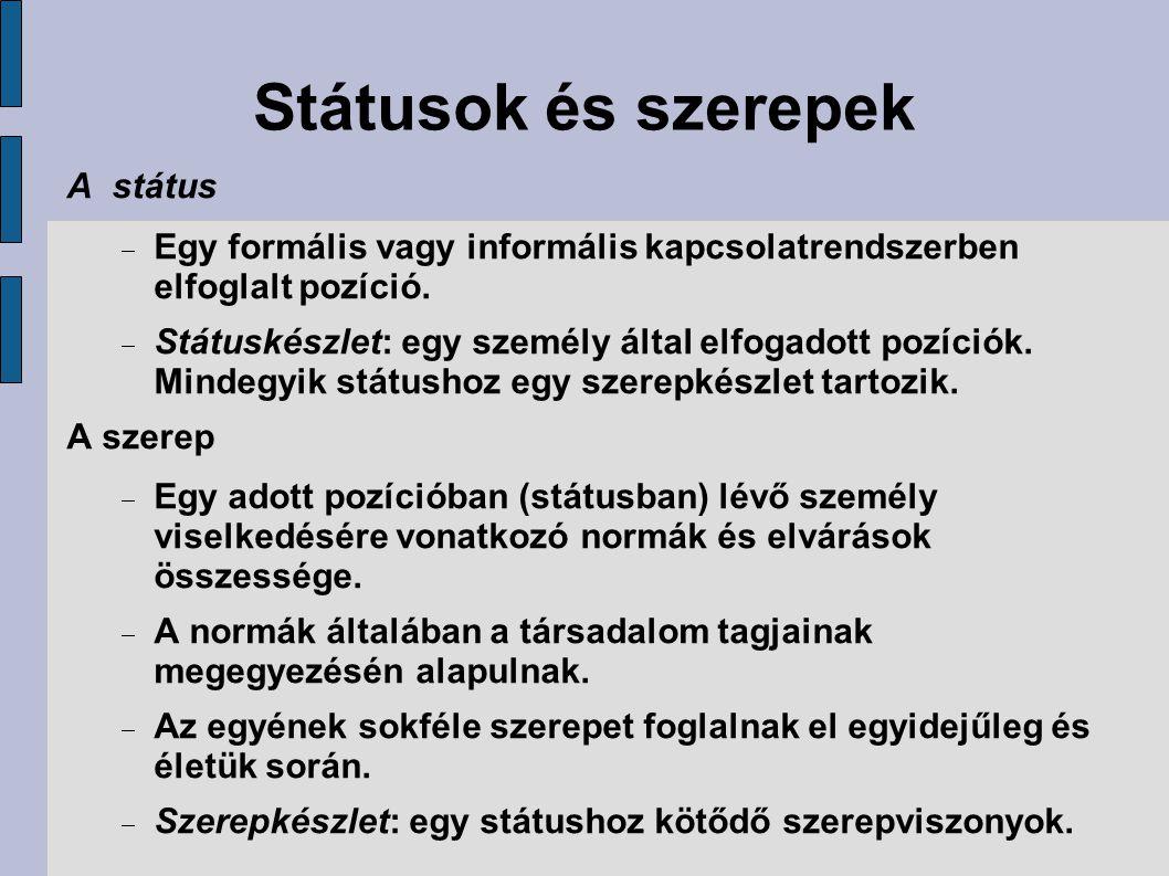 Státusok és szerepek A státus