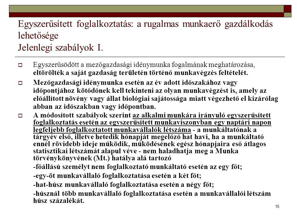 Egyszerűsített foglalkoztatás: a rugalmas munkaerő gazdálkodás lehetősége Jelenlegi szabályok I.