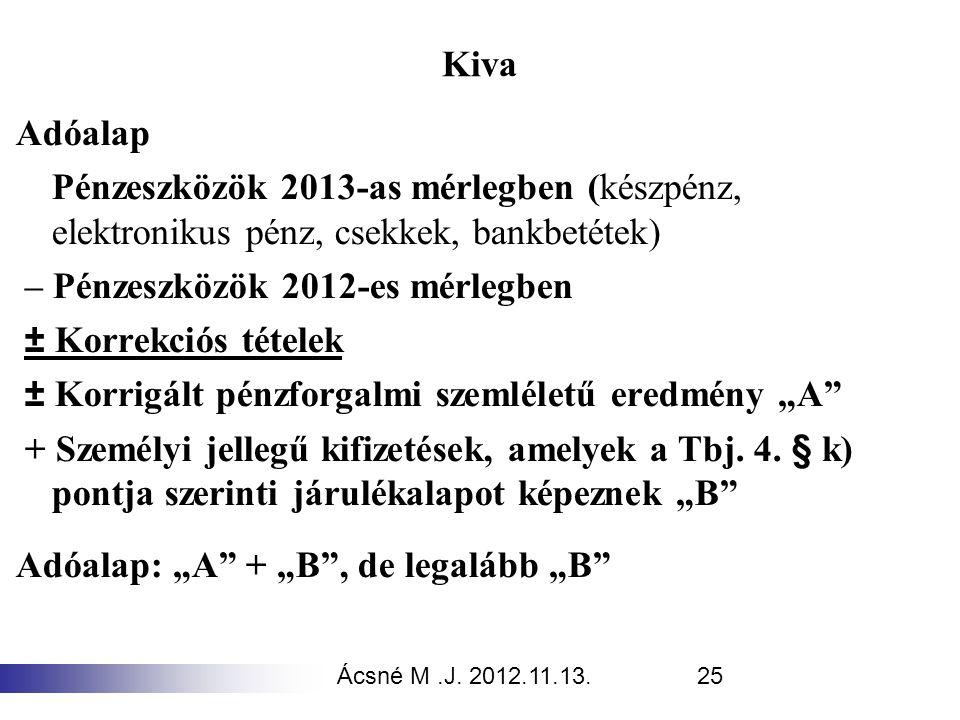 – Pénzeszközök 2012-es mérlegben ± Korrekciós tételek