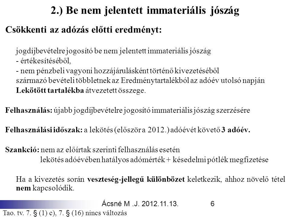 2.) Be nem jelentett immateriális jószág