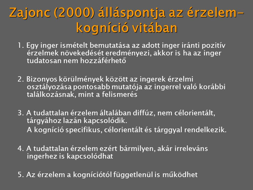 Zajonc (2000) álláspontja az érzelem-kogníció vitában