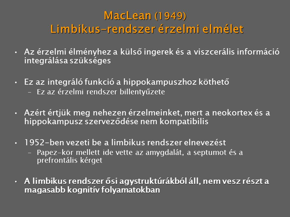 MacLean (1949) Limbikus-rendszer érzelmi elmélet
