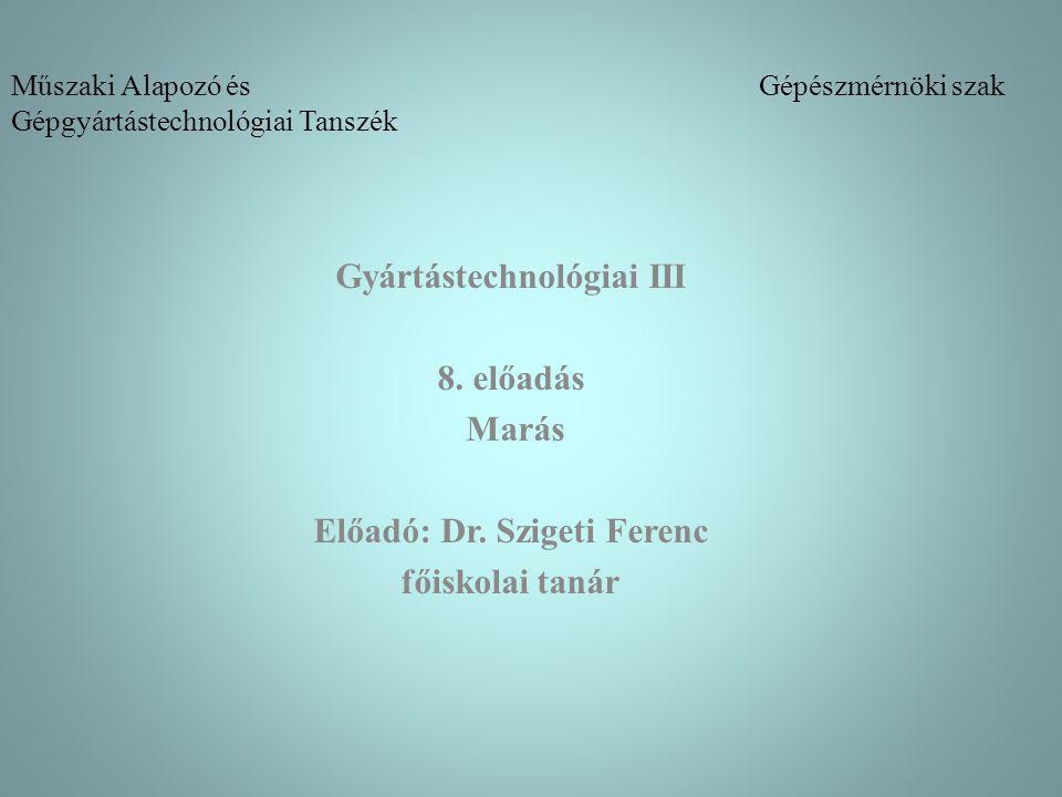 Műszaki Alapozó és Gépészmérnöki szak Gépgyártástechnológiai Tanszék
