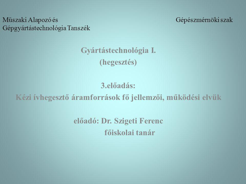 Műszaki Alapozó és Gépészmérnöki szak Gépgyártástechnológia Tanszék