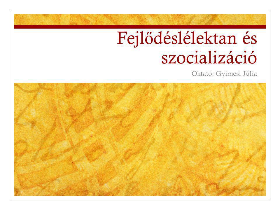 Fejlődéslélektan és szocializáció