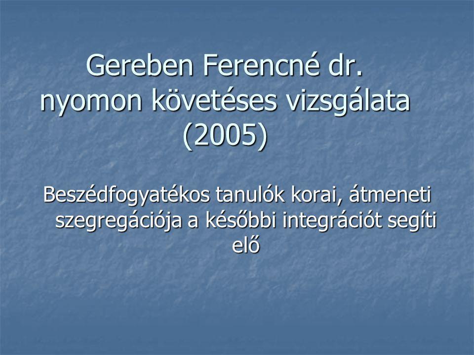 Gereben Ferencné dr. nyomon követéses vizsgálata (2005)