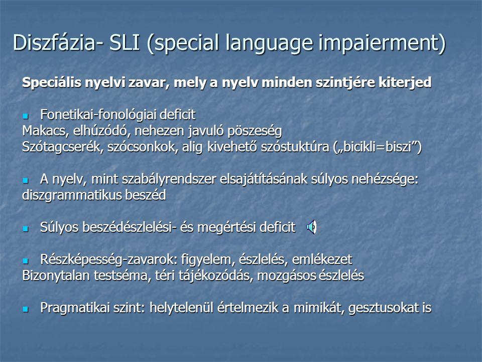 Diszfázia- SLI (special language impaierment)
