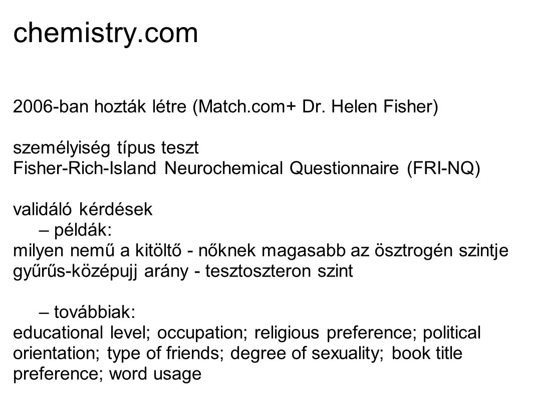 chemistry.com 2006-ban hozták létre (Match.com+ Dr. Helen Fisher)