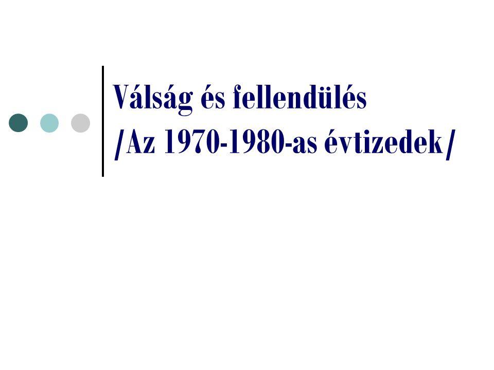 Válság és fellendülés /Az 1970-1980-as évtizedek/