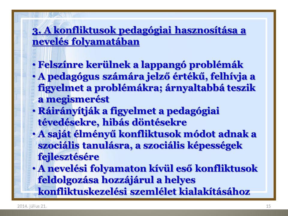 3. A konfliktusok pedagógiai hasznosítása a nevelés folyamatában