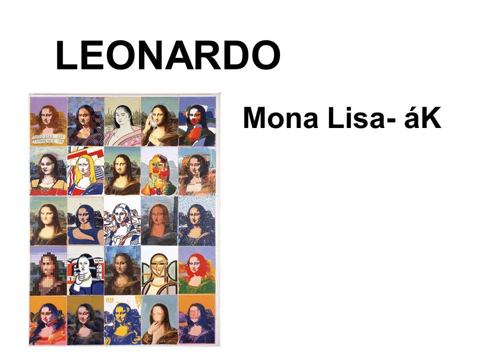 LEONARDO Mona Lisa- áK