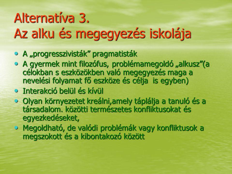 Alternatíva 3. Az alku és megegyezés iskolája