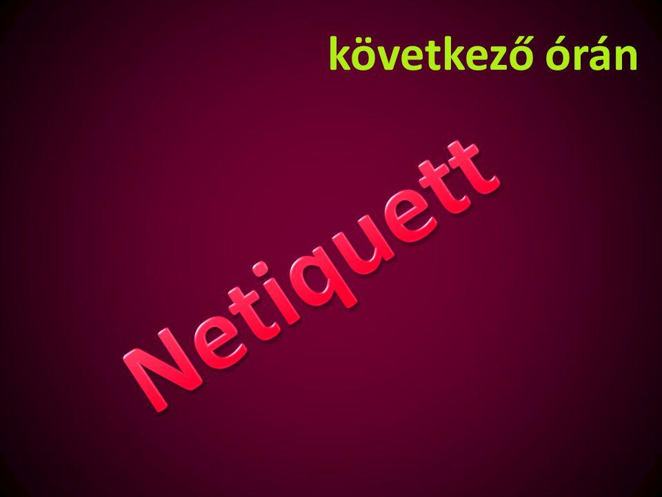 következő órán Netiquett