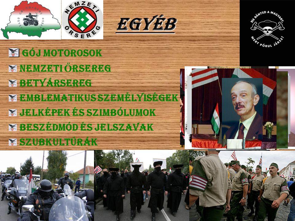 Egyéb Gój Motorosok Nemzeti Őrsereg Betyársereg