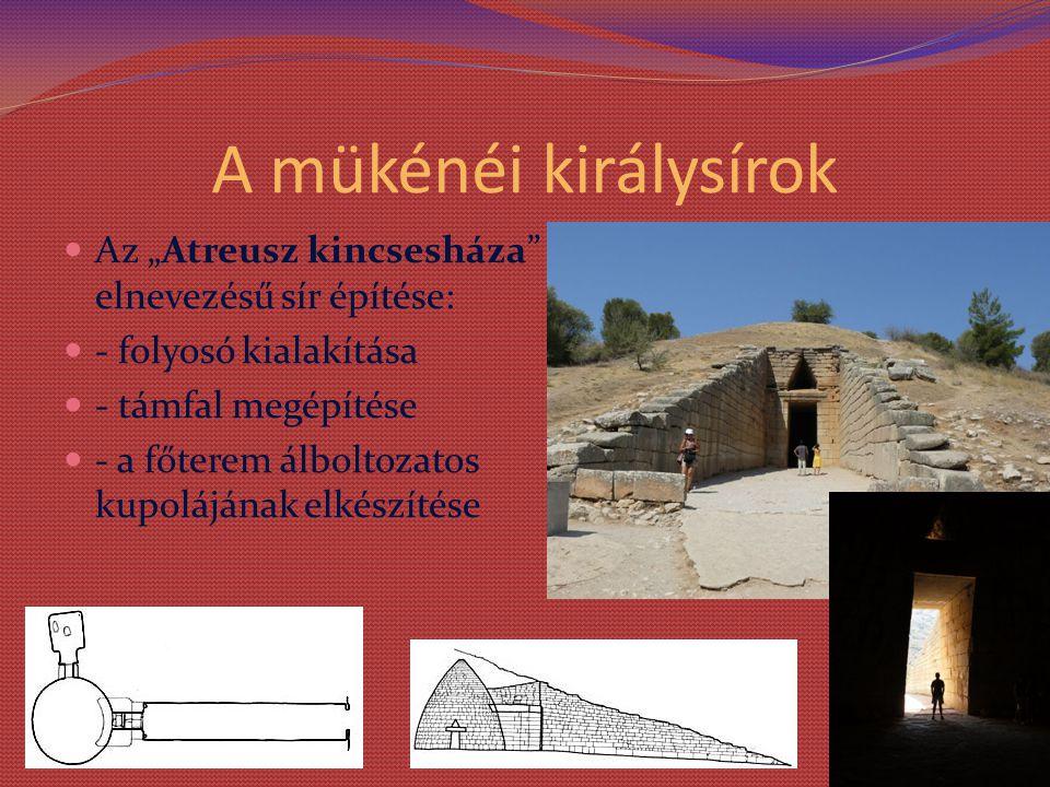 """A mükénéi királysírok Az """"Atreusz kincsesháza elnevezésű sír építése:"""