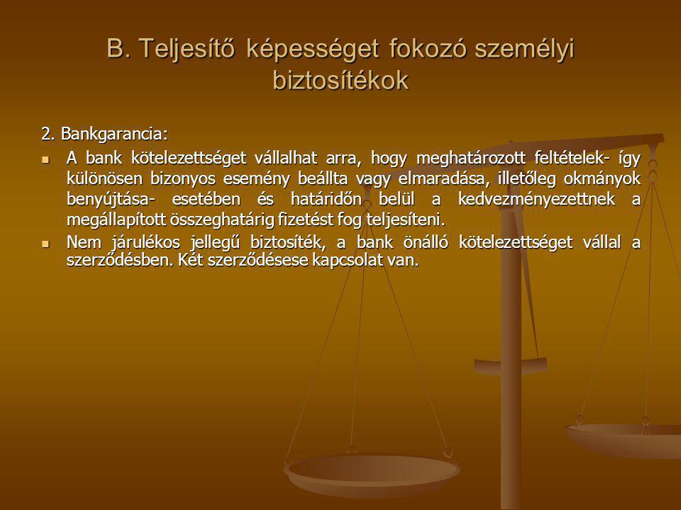 B. Teljesítő képességet fokozó személyi biztosítékok