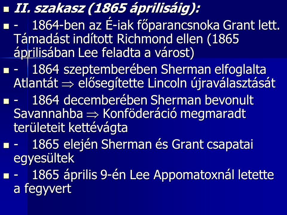 II. szakasz (1865 áprilisáig):