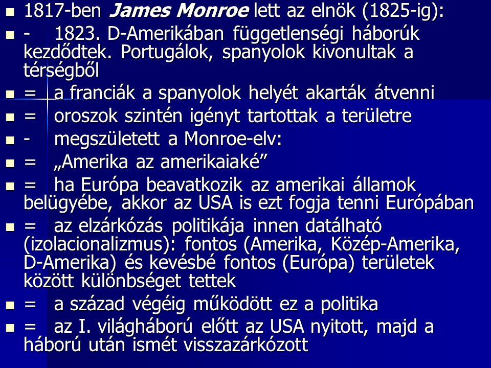 1817-ben James Monroe lett az elnök (1825-ig):