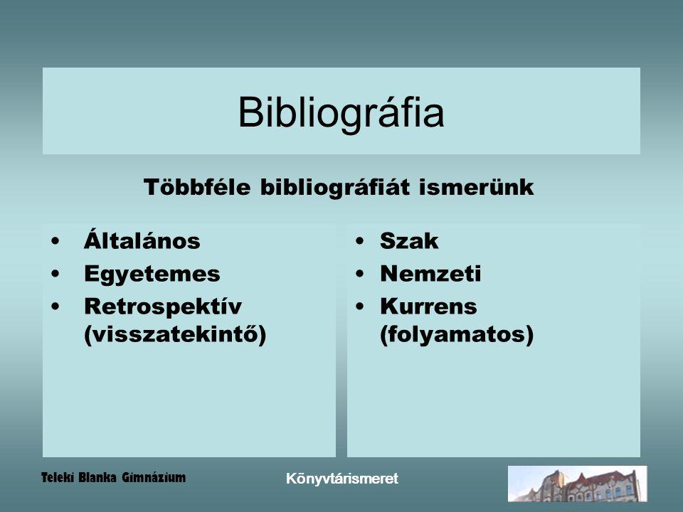 Többféle bibliográfiát ismerünk