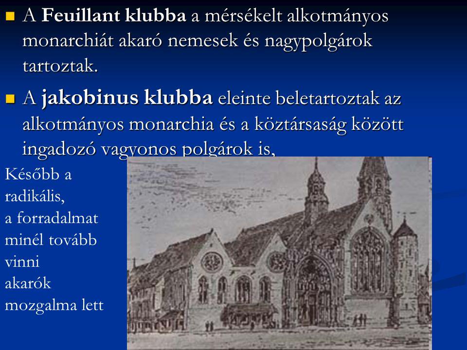 A Feuillant klubba a mérsékelt alkotmányos monarchiát akaró nemesek és nagypolgárok tartoztak.