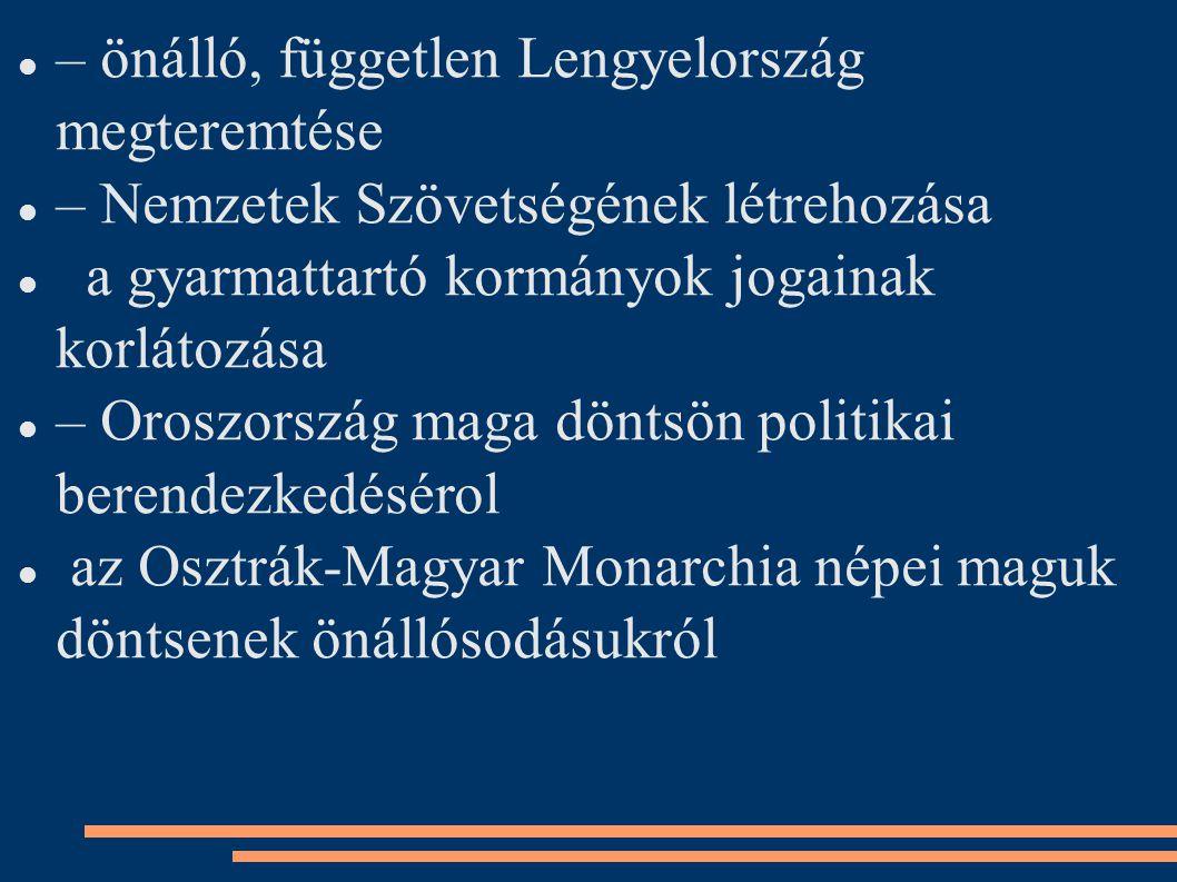 – önálló, független Lengyelország megteremtése
