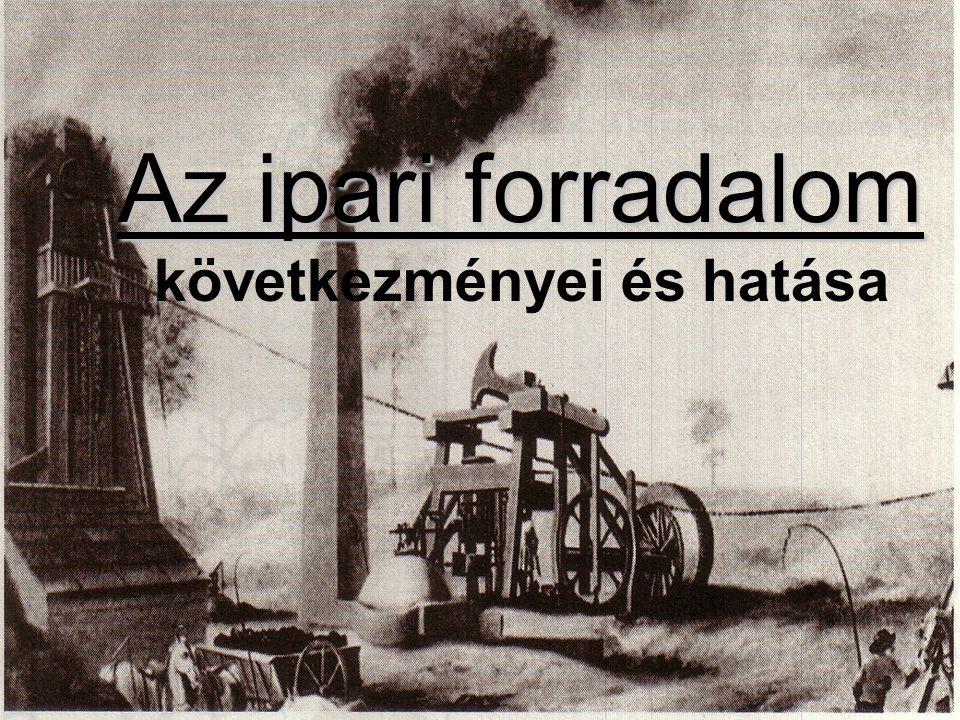 Az ipari forradalom következményei és hatása