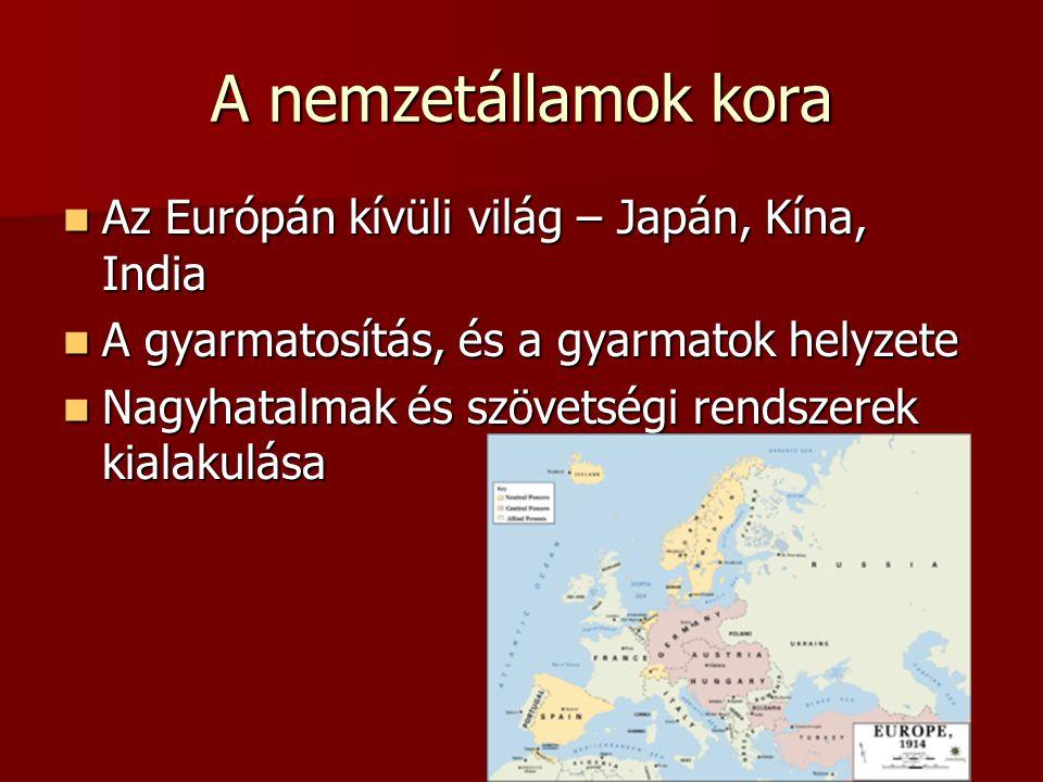 A nemzetállamok kora Az Európán kívüli világ – Japán, Kína, India