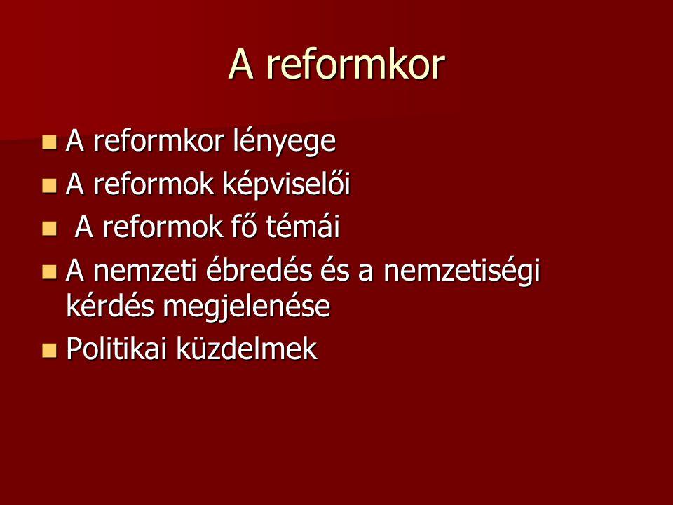 A reformkor A reformkor lényege A reformok képviselői