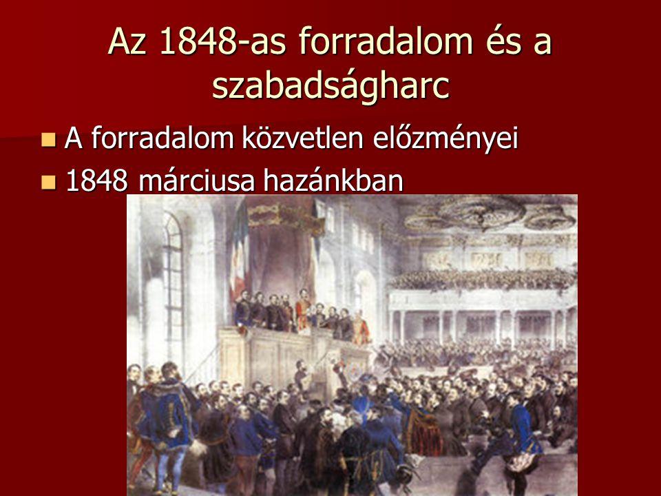 Az 1848-as forradalom és a szabadságharc
